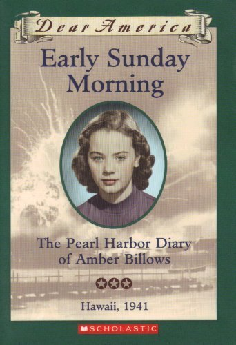 9780545050654: Early Sunday Morning: The Pearl Harbor Diary of Amber Billows, Hawaii 1941 (Dear America Series)