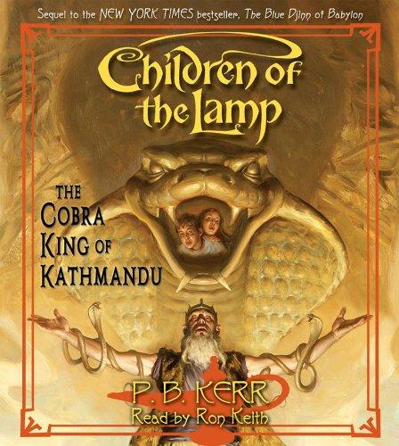 9780545052450: Children of the Lamp #3: The Cobra King of Kathmandu - Audio