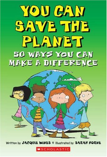 9780545053327: You Can Save The Planet: 50 Ways You Can Make a Difference