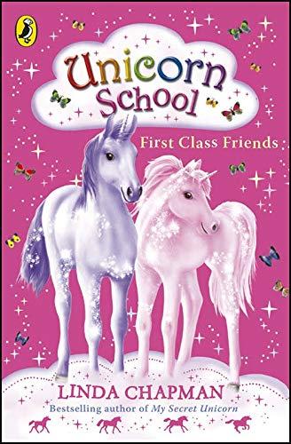 Unicorn School: First Class Friends: Linda Chapman