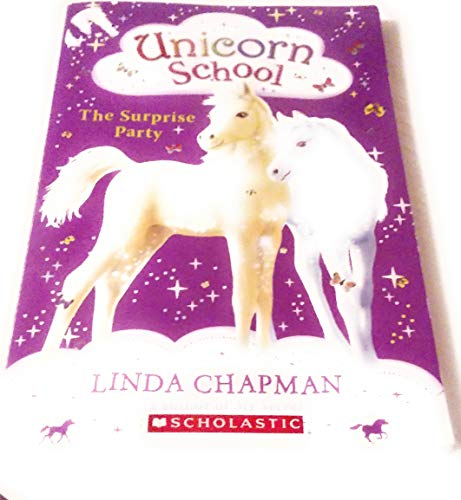 9780545053648: The Surprise Party (Unicorn School) by Linda Chapman (2008) Paperback
