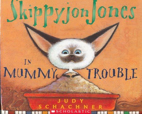 Skippyjon Jones In Mummy Trouble: Judy Schachner