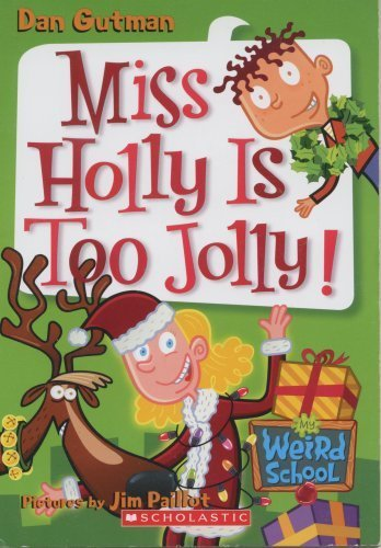 9780545056915: Title: Miss Holly Is Too Jolly My Weird School