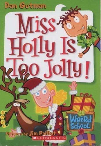 9780545056915: Miss Holly Is Too Jolly! (My Weird School)