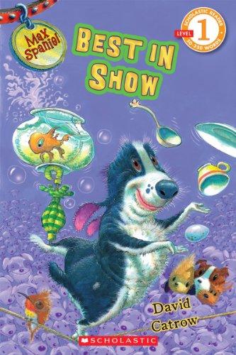 9780545057493: Scholastic Reader Level 1: Max Spaniel: Best in Show