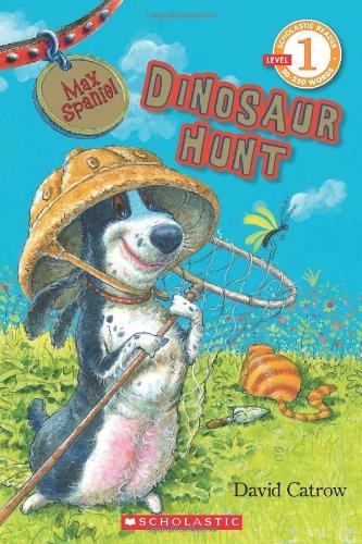 9780545057516: Scholastic Reader Level 1: Max Spaniel: Dinosaur Hunt