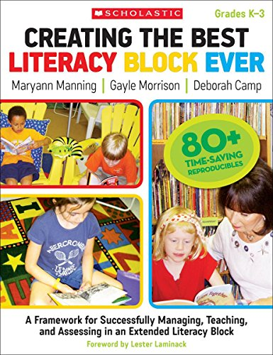 9780545058919: Creating the Best Literacy Block Ever: A Framework for Successfully Managing, Teaching, and Assessing in an Extended Literacy Block