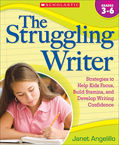 9780545058964: The Struggling Writer: Strategies to Help Kids Focus, Build Stamina, and Develop Writing Confidence