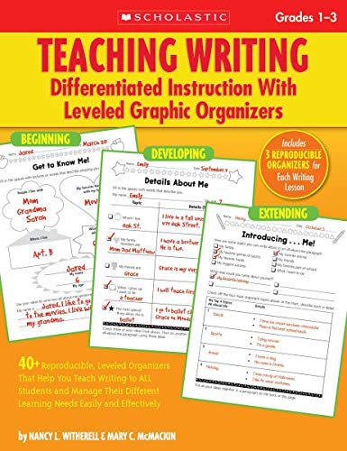 9780545059015: Teaching Writing: Differentiated Instruction with Leveled Graphic Organizers, Grades 1-3: 40+ Reproducible, Leveled Organizers That Help You Teach Wri