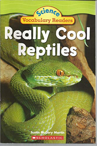 Really Cool Reptiles Science Vocabulary Readers: Justin McCory Martin