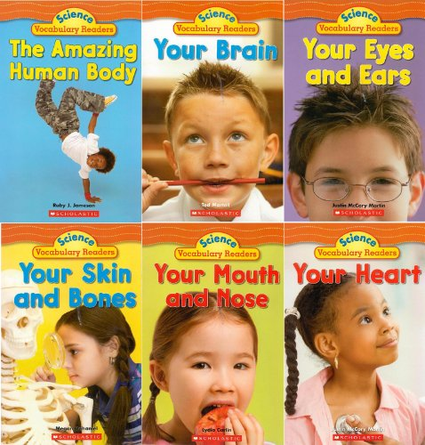 9780545061193: The Human Body Science Vocabulary Readers 6-Book Set: The Amazing Human Body, Your Brain, Your Eyes and Ears, Your Heart, Your Mouth and Nose, and Your Skin and Bones