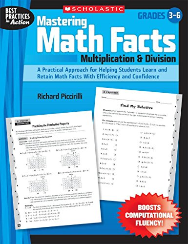 9780545064040: Mastering Math Facts: Multiplication & Division: A Practical Approach for Helping Students Learn and Retain Math Facts With Efficiency and Confidence (Best Practices in Action)