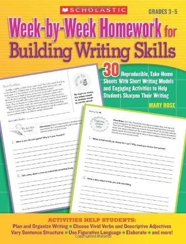 9780545064071: Week-by-Week Homework for Building Writing Skills: 30 Reproducible, Take-Home Sheets With Short Writing Models and Engaging Activities to Help Students Sharpen Their Writing (Teaching Resources)