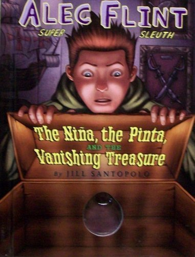 9780545066457: The Nina, the Pinta, and the Vanishing Treasure (Alec Flint: Super Sleuth)