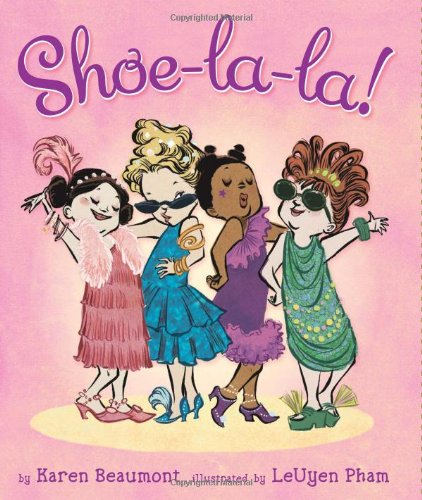 Shoe-la-la! 9780545067058 Meet four girls who love shoes: SHOE-LA-LA!  Shoes with zippers, Shoes with straps, Shoes with buckles, Shoes with taps.  Prance from pa