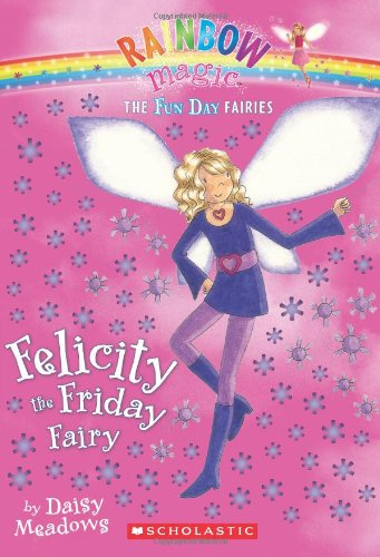 9780545067607: Felicity the Friday Fairy (Rainbow Magic: Fun Day Fairies)