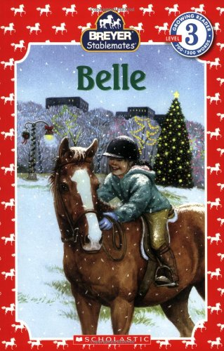 9780545068628: Belle (Scholastic Reader Breyer Stablemates - Level 3)