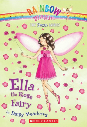 Ella the Rose Fairy (Rainbow Magic, The Petal Fairies): Meadows, Daisy