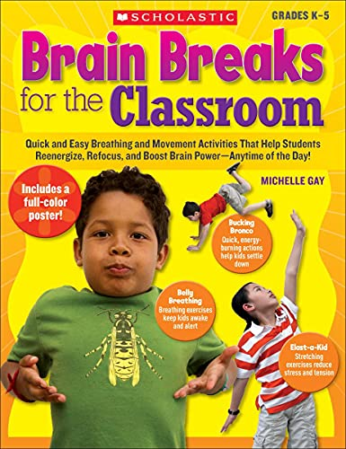 9780545074742: Brain Breaks for the Classroom: Help Students Reduce Stress, Reenergize & Refocus