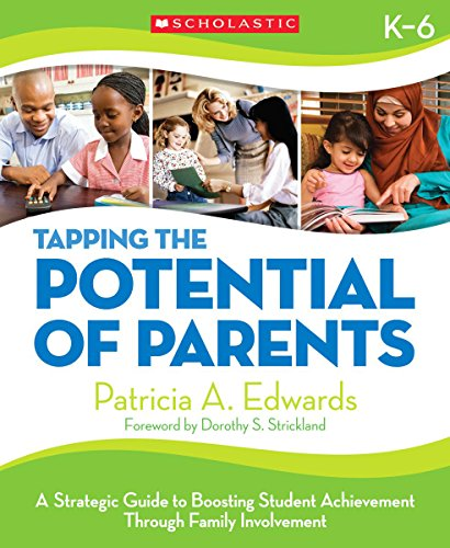 9780545074773: Tapping the Potential of Parents: A Strategic Guide to Boosting Student Achievement through Family Involvement