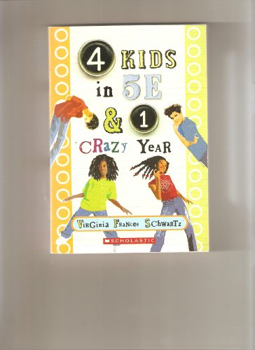 9780545075473: 4 Kids in 5E & 1 Crazy Year