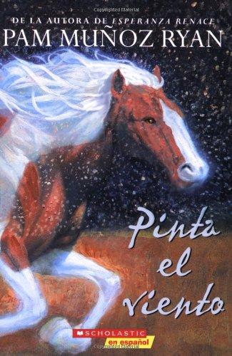 Pinta el viento (Spanish Edition): Pam Munoz Ryan