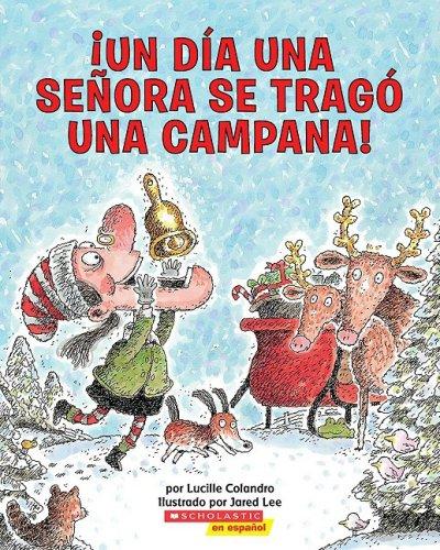 9780545078597: Un dia una senora se trago una campana! (Spanish Edition)