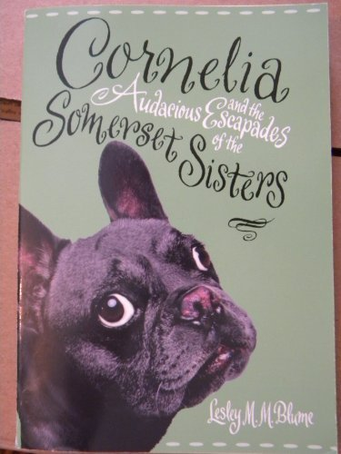 9780545078702: Cornelia and the Audacious Escapades of the Somerset Sisters