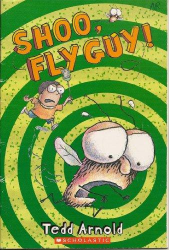 Shoo, Fly Guy! (Fly Guy, No. 3): Tedd Arnold