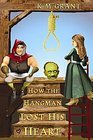 9780545080705: How the Hangman Lost His Heart