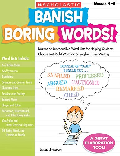 9780545083034: Banish Boring Words!, Grades 4-8: Dozens of Reproducible Word Lists for Helping Students Choose Just-Right Words to Strengthen Their Writing