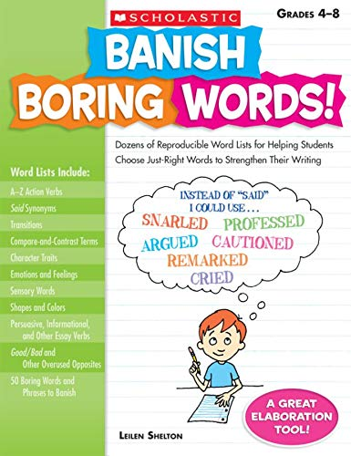 9780545083034: Banish Boring Words!: Dozens of Reproducible Word Lists for Helping Students Choose Just-Right Words to Strengthen Their Writing
