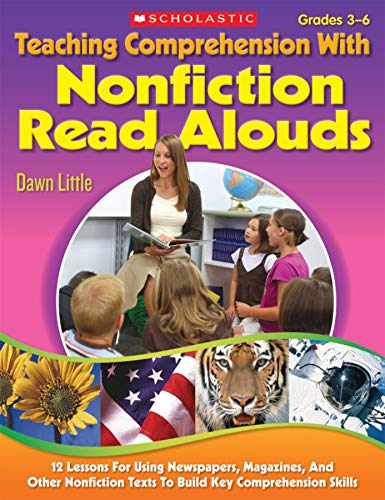 9780545087438: Teaching Comprehension With Nonfiction Read Alouds: 12 Lessons for Using Newspapers, Magazines, and Other Nonfiction Texts to Build Key Comprehension Skills