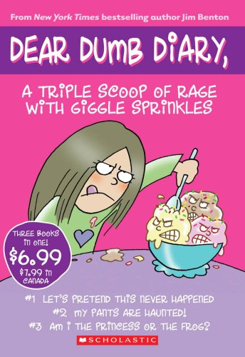 9780545088374: A Triple Scoop of Rage with Giggle Sprinkles: Books #1-3: Let's Pretend This Never Happened, My Pants Are Haunted!, Am I the Princess or the Frog? (Dear Dumb Diary)