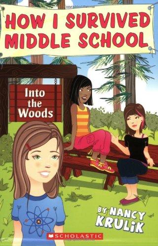 Into The Woods (How I Survived Middle School, #10) (0545092752) by Krulik, Nancy E.; Krulik, Nancy