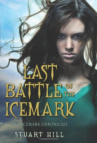 9780545093309: The Icemark Chronicles #3: Last Battle of the Icemark