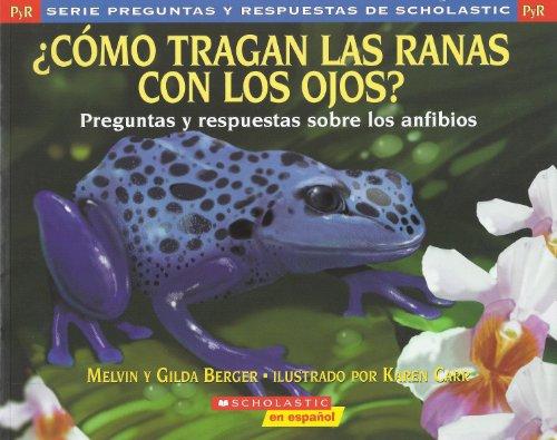9780545093743: ¿Cómo Tragan Las Ranas Con Los Ojos? (Preguntas y respuestas de Scholastic)