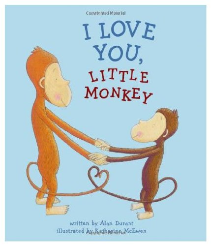 I Love You, Little Monkey: Durant, Alan