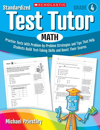 9780545096065: Standardized Test Tutor: Math, Grade 4: Practice Tests with Problem-By-Problem Strategies and Tips That Help Students Build Test-Taking Skills and Boo
