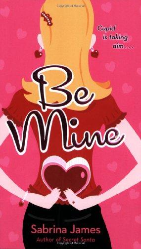 9780545097390: Be Mine