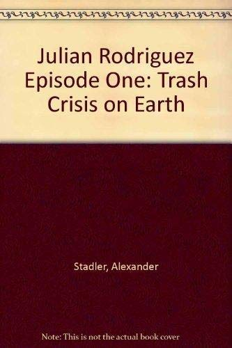 9780545099554: Julian Rodriguez Episode One: Trash Crisis on Earth