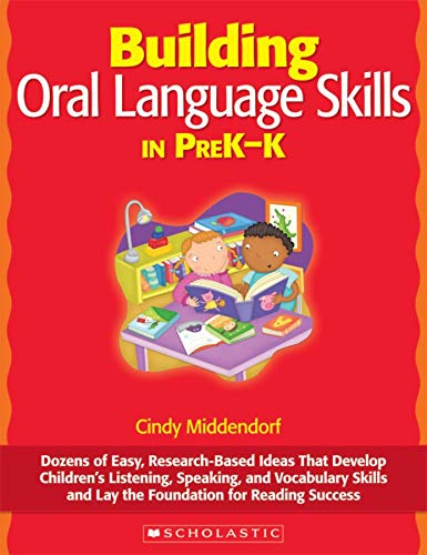 9780545101004: Building Oral Language Skills in PreK-K: Dozens of Easy, Research-Based Ideas That Develop Children's Listening, Speaking, and Vocabulary Skills and L