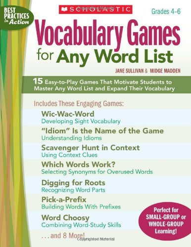9780545101011: Vocabulary Games for Any Word List, Grades 4-6: 15 Easy-To-Play Games That Motivate Students to Master Any Word List and Expand Their Vocabulary (Best Practices in Action)