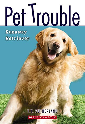 Runaway Retriever (Pet Trouble #1): Sutherland, Tui T.