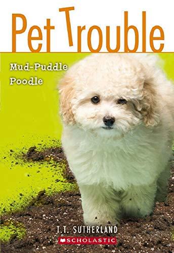 9780545102438: Mud-Puddle Poodle (Pet Trouble, No.3)