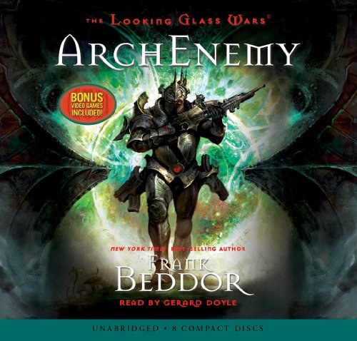 9780545103244: The Looking Glass Wars #3: ArchEnemy - Audio Library Edition