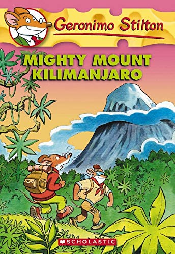 9780545103718: Mighty Mount Kilimanjaro (Geronimo Stilton, No. 41)