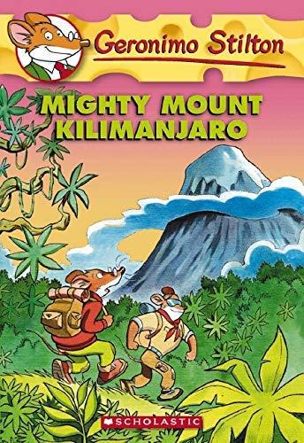 9780545103718: Mighty Mount Kilimanjaro (Geronimo Stilton, No. 41)