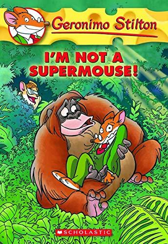 9780545103756: I'm Not a Supermouse! (Geronimo Stilton, No. 43)
