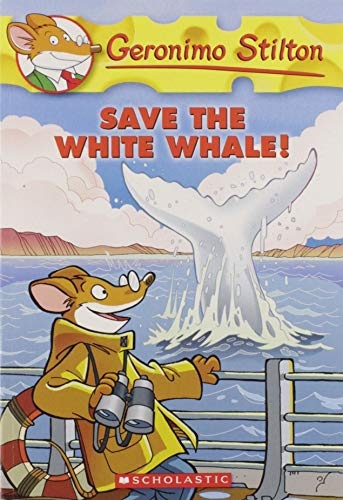 9780545103770: Geronimo Stilton # 45 Save the White Whale !